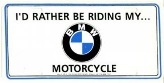 I Would Rather Be Riding My BMW Motorcycle License Plate