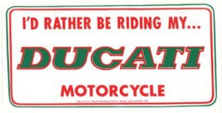 I Would Rather Be Riding My Ducati Motorcycle License Plate