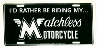 I Would Rather Be Riding My Matchless Motorcycle License Plate