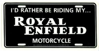 I Would Rather Be Riding My Royal Enfield Motorcycle License Plate