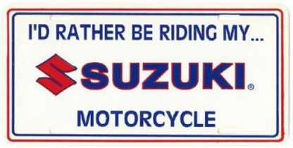 I Would Rather Be Riding My Suzuki Motorcycle - License Plate for your Car