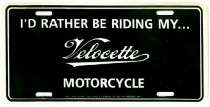 I Would Rather Be Riding My Velocette Motorcycle License Plate