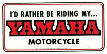 I Would Rather Be Riding My Yamaha Motorcycle License Plate