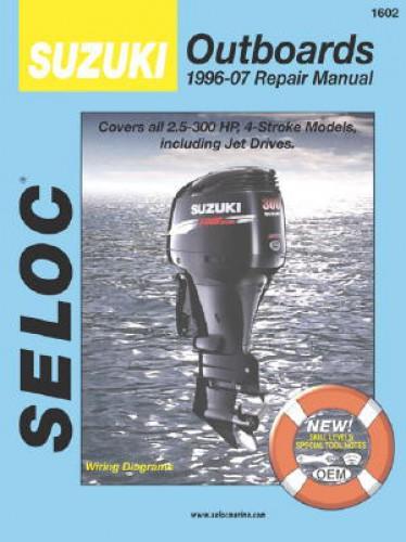Seloc Suzuki Outboards 1996 2007 All 4 Stroke 2 5 300hp
