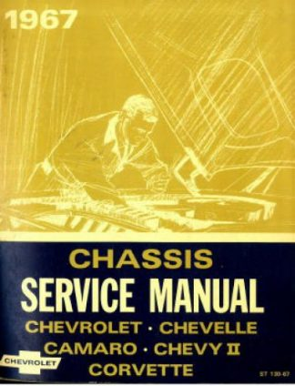 Used 1967 Chevrolet Chevelle Camaro Chevy II And Corvette Chassis Service Manual