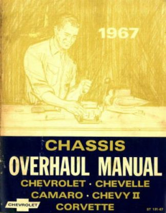 1967 Chevrolet Chevelle Camaro Chevy II Corvette Chassis Overhaul Manual