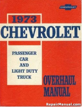 1973 Chevrolet Passenger Car and Light Duty Truck Overhaul Manual