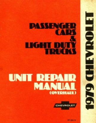 Chevrolet Passenger Cars and Light Duty Trucks Unit Repair Overhaul Manual 1979 Used
