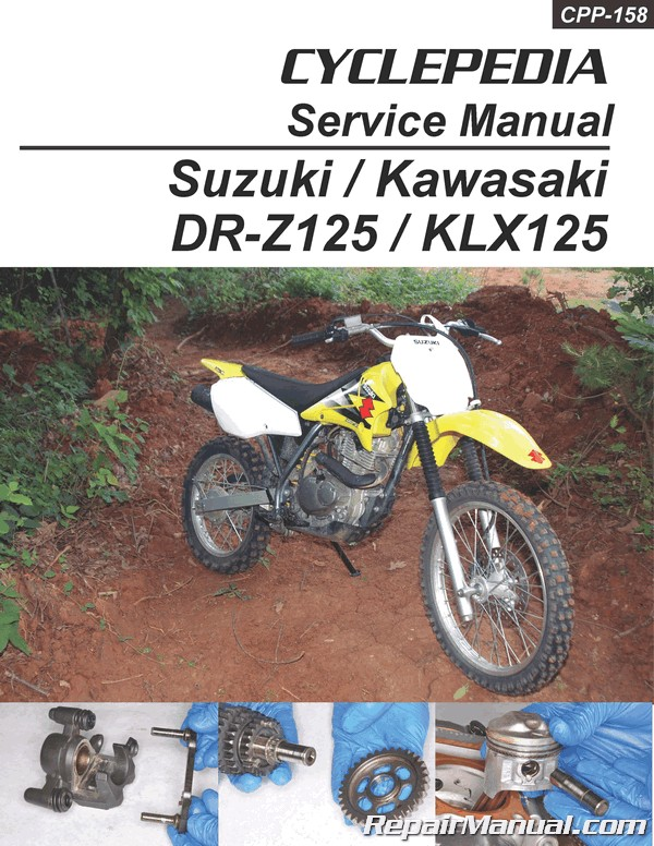 suzuki dr z125 kawasaki klx125 cyclepedia printed service manual  suzuki dr z125 dr z125l and kawasaki