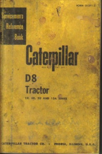 caterpillar d8 tractor servicemens reference book. Black Bedroom Furniture Sets. Home Design Ideas