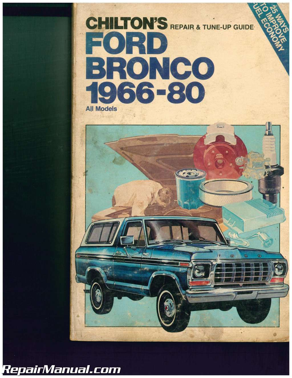 used chilton 1966 1980 ford bronco repair manual rh repairmanual com Chilton Repair Manuals Ford 1980 ford f100 workshop manual