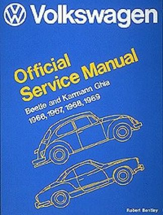 Volkswagen Beetle and Karmann Ghia Official Service Manual Type 1 1966-1969