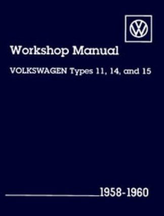 Volkswagen Workshop Manual Types 11 14 and 15 1958-1960