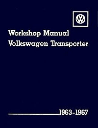 Volkswagen Transporter Workshop Manual 1963-1967 Type 2