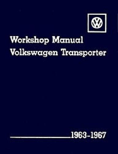 Volkswagen Transporter Workshop Manual 1963-1967 Type 2
