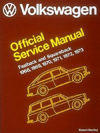 Volkswagen Fastback and Squareback Official Service Manual Type 3 1968-1973
