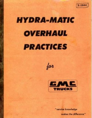 Used Hydra-Matic Overhaul Practices for GMC Truck Parts and Service Manual