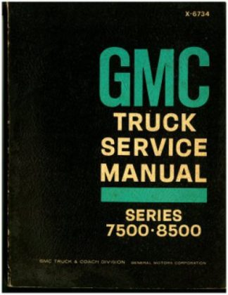 1967 GMC Truck Service Manual Series 7500-8500 Used