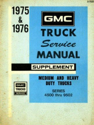 GMC Medium and Heavy Duty Truck Service Manual Supplement Manual 1975-1976 Used