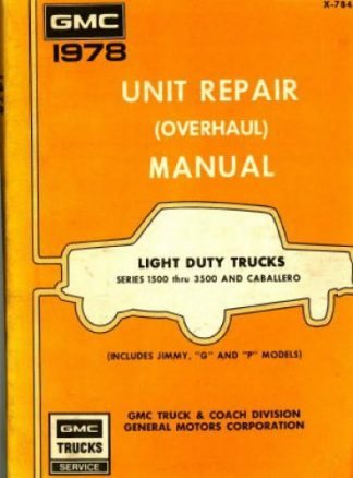 GMC Unit Repair Manual for Light Duty Trucks 1978