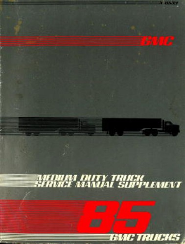 GMC Medium Duty Truck Service Manual Supplement 1985 Used