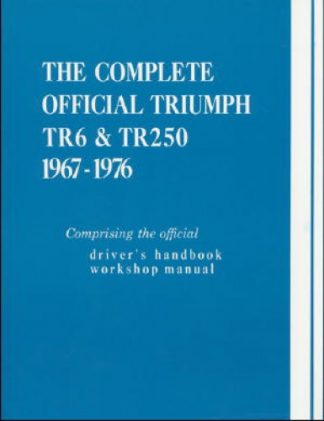 The Complete Official Triumph TR6 TR250 1967-1976