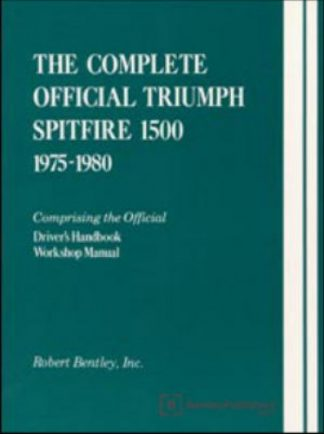 The Complete Official Triumph Spitfire 1500 1975-1980