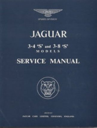 The Jaguar S-Type 34 and 38 Litre Workshop Manual 1963-1966