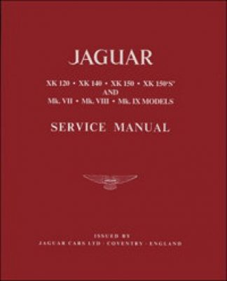 The Jaguar XK 120 140 150 Mks VII VIII AND IX Workshop Manual 1949-1961