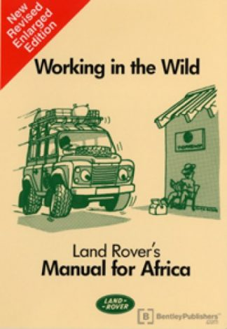 Working in the Wild - Land Rovers Manual for Africa