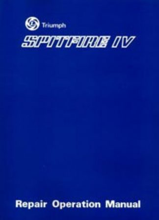 The Spitfire MK IV Workshop Manual 1971-1974
