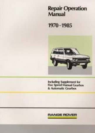 The Range Rover Workshop Manual 1970-1985