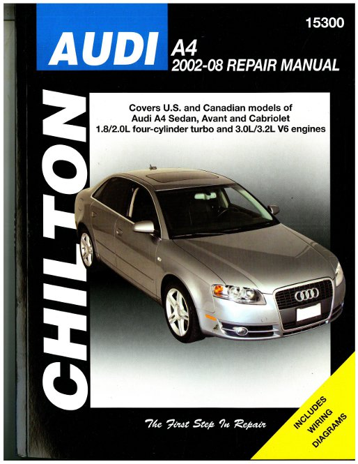 2003 Audi A4 1.8 T >> Chilton Audi A4 2002-2008 Auto Service Workshop Maintenance Repair Manual