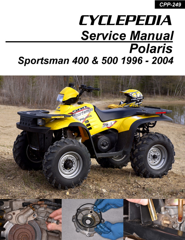 1996 – 2004 Polaris Sportsman 400 500 Carburated ATV Service Manual  Cyclepedia