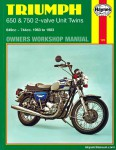 Triumph 650 and 750 Haynes Repair Manual covering 650cc and 750cc 2-valve Unit Twins 1963 to 1983