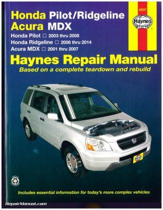 honda pilot 2003 2008 honda ridgeline 2006 2014 acura mdx 2001 2007 haynes repair manual rh repairmanual com Honda Pilot Repair Manual honda pilot 2006 owners manual pdf