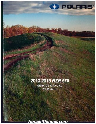 2013-2016 Polaris RZR 570 Side by Side Service Manual