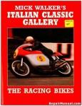 Mick Walkers Italian Classic Gallery The Racing Bikes
