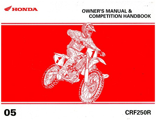 2005 honda crf250r motorcycle owners manual competition handbook rh repairmanual com 2005 honda crf250r service manual pdf 2005 honda crf250r owner's manual