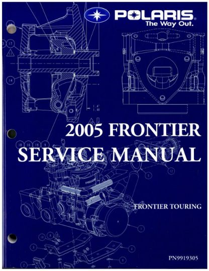 Official 2005 Polaris Frontier Touring Snowmobile Factory Service Manual