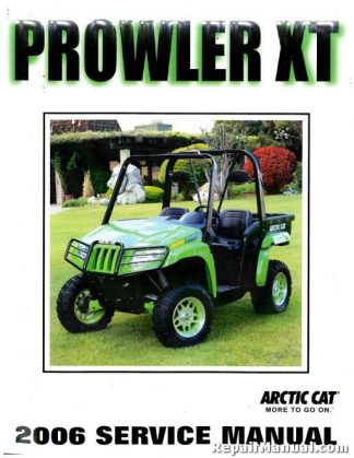 Official 2006 Arctic Cat Prowler XT Factory Service Manual