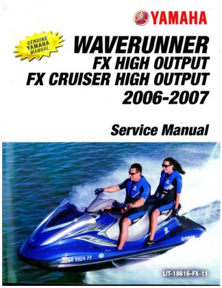 Official 2006 Yamaha FX1100AE BE Waverunner FX and 2007 Yamaha FX High Output FX1100F and 2007 Yamaha FX Cruiser High Output FX1100F Factory Service Manual
