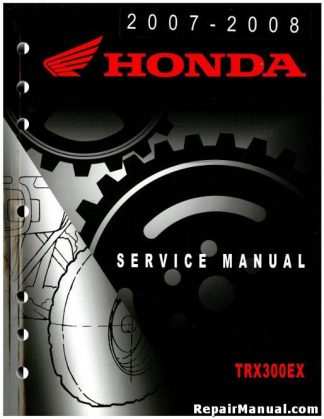 Official 2007-2008 Honda TRX300EX Sportrax Factory Service Manual