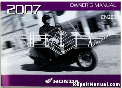 Official 2007 Honda CN250 Helix Motorcycle Factory Owners Manual