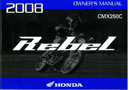 2007 2008 honda cmx250c rebel motorcycle owners manual rh repairmanual com 2008 honda rebel owners manual pdf 2008 honda rebel 250 owners manual