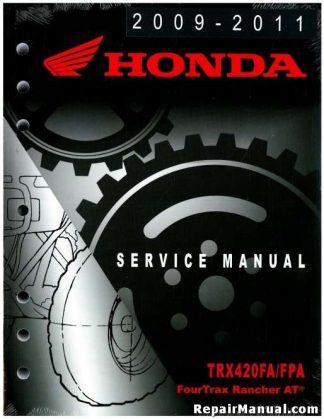 Official 2009-2011 Honda TRX420FA FPA FourTrax Rancher AT Factory Service Manual