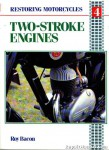 Restoring Motorcycle Two Stroke Engines Volume 4 By Roy Bacon