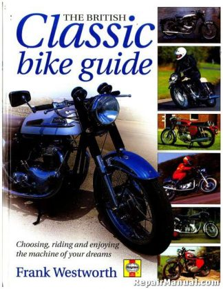 The British Classic Bike Guide By Frank Westworth Used