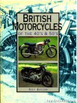 The British Motorcycles Of The 40s And 50s By Roy Bacon