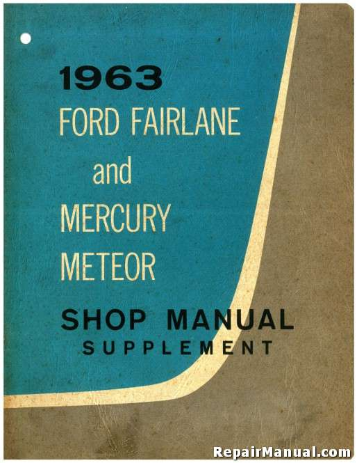 1963 ford fairlane and mercury meteor shop manual supplement rh repairmanual com 1986 Ford Mustang Repair Manual Ford Factory Shop Service Manuals